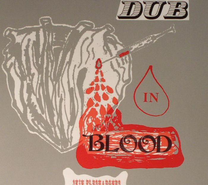 SKIN FLESH & BONES/THE SUNSHOT BAND - Dub In Blood