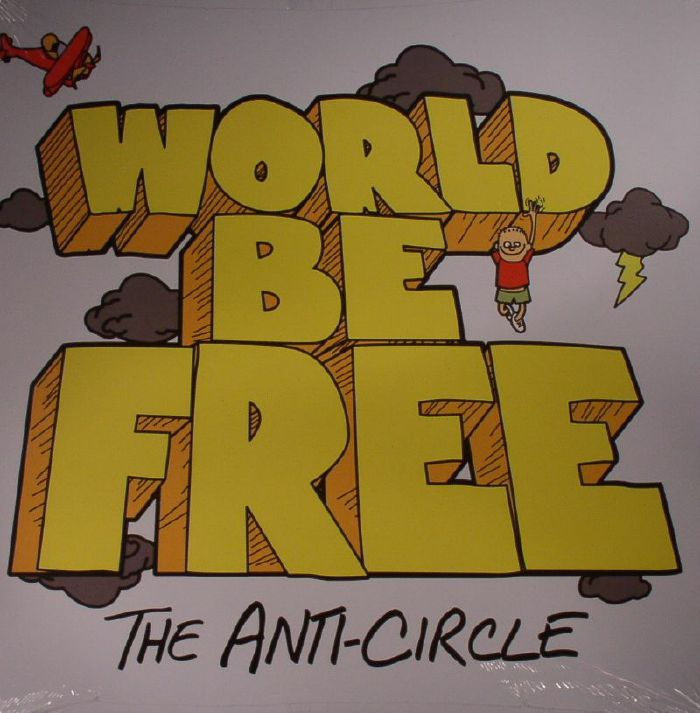 WORLD BE FREE - The Anti Circle