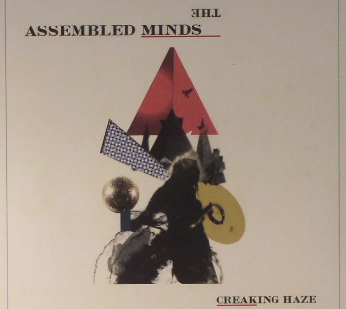ASSEMBLED MINDS, The - Creaking Haze & Other Rave Ghosts