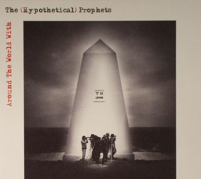 (HYPOTHETICAL) PROPHETS, The - All Around The World With