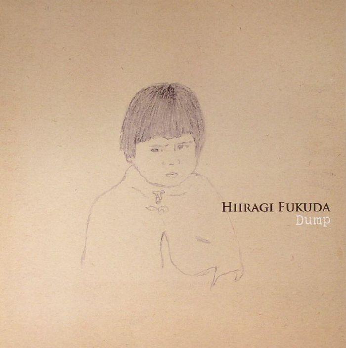 FUKUDA, Hiiragi - Dump