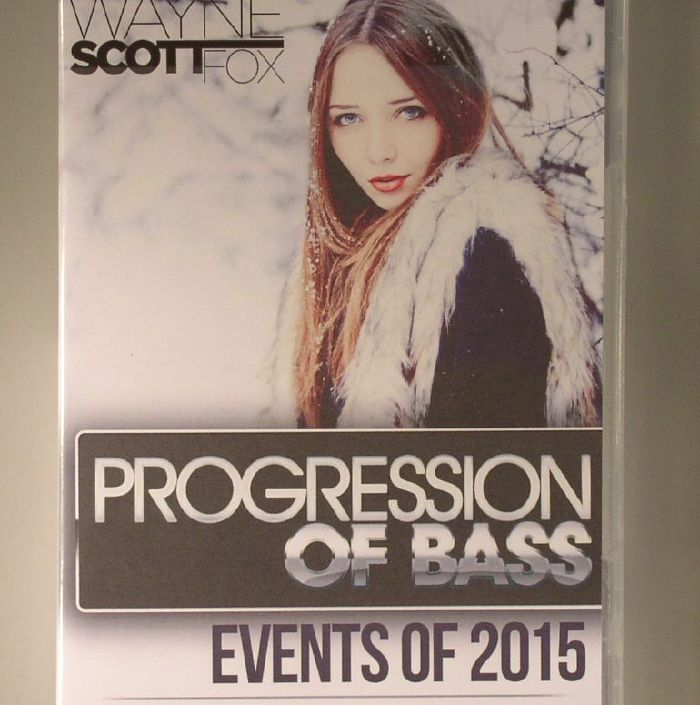 SCOTT FOX, Wayne/VARIOUS - Progression Of Bass: Events Of 2015