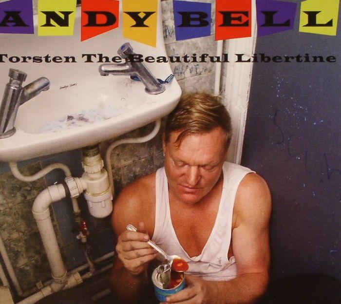 BELL, Andy - Torsten The Beautiful Libertine