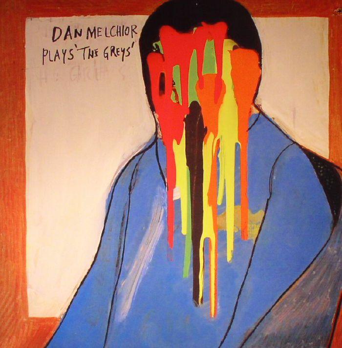 MELCHIOR, Dan - Plays The Greys