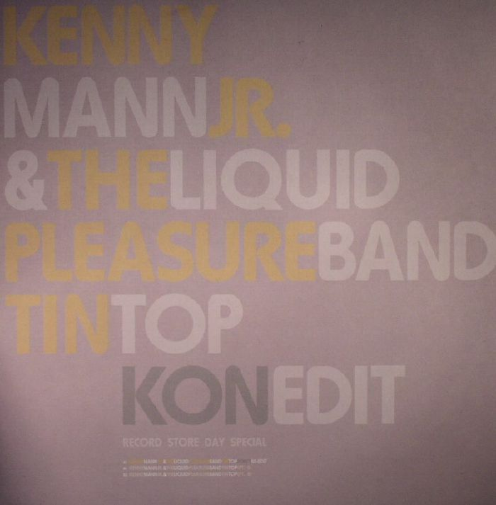 KENNY MANN JR/THE LIQUID PLEASURE BAND - Tin Top (Record Store Day 2016)
