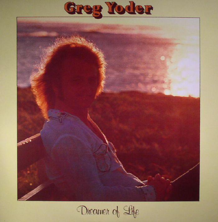 YODER, Greg - Dreamer Of Life