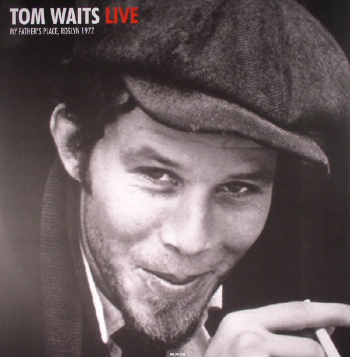 WAITS, Tom - Live At My Father's Place In Roslyn 1977
