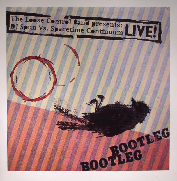 LOOSE CONTROL BAND, The presents DJ SPUN vs SPACETIME CONTINUUM - Live! Bootleg