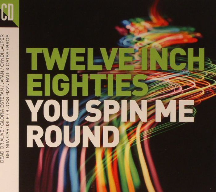 VARIOUS - Twelve Inch Eighties: You Spin Me Round