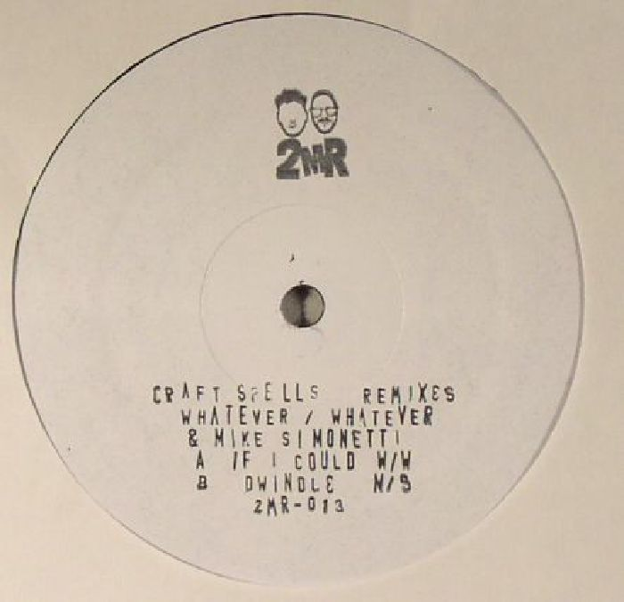 WHATEVER/WHATEVER/MIKE SIMONETTI - Craft Spells (remixes)