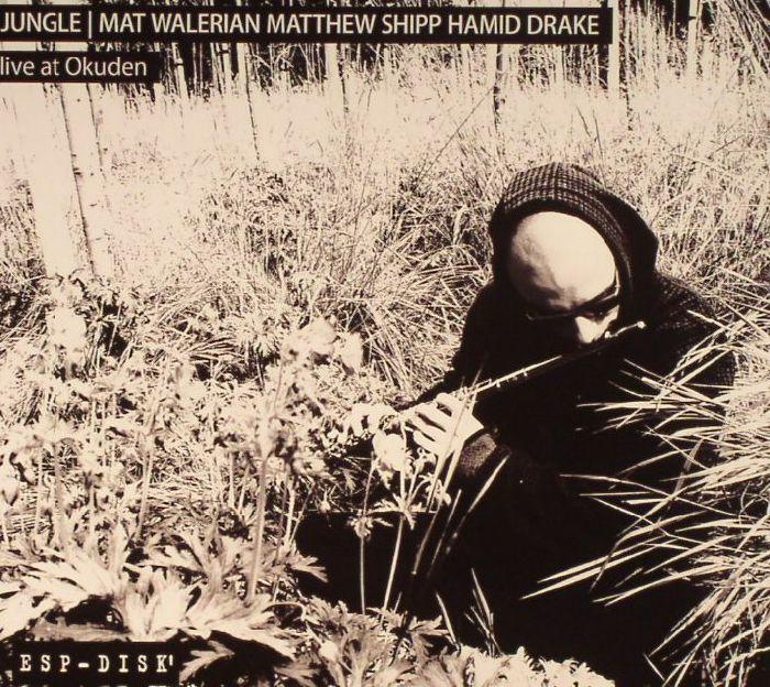 WALERIAN, Mat/MATTHEW SHIPP/HAMID DRAKE - Jungle: Live At Okuden