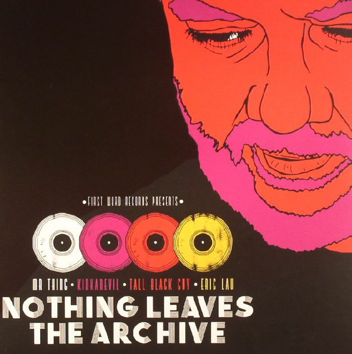 TALL BLACK GUY/ERIC LAU/MR THING/KIDKANEVIL - Nothing Leaves The Archive (Record Store Day 2016)