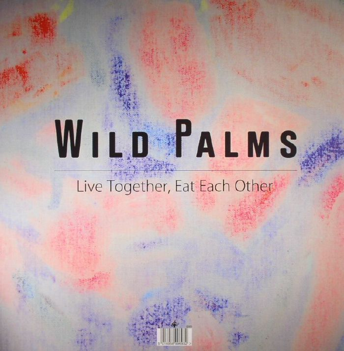 WILD PALMS - Live Together Eat Each Other