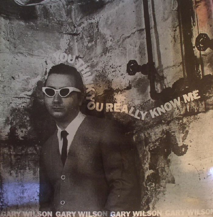 WILSON, Gary - You Think You Really Know Me (remastered)