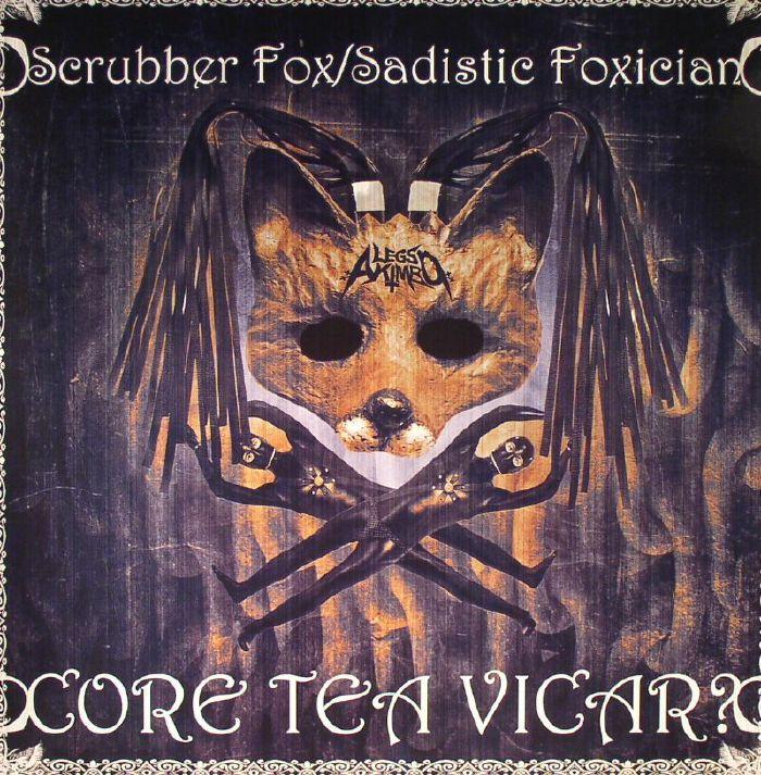 SCRUBBER FOX/SADISTIC FOXICIAN - Core Tea Vicar ?