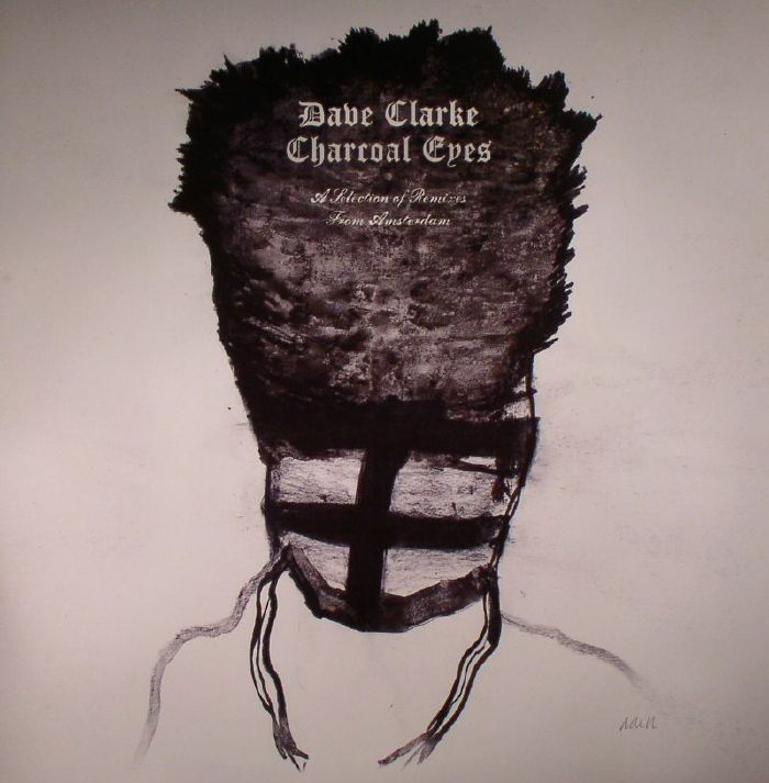 CLARKE, Dave/VARIOUS - Charcoal Eyes: A Selection Of Remixes From Amsterdam (Record Store Day 2016)