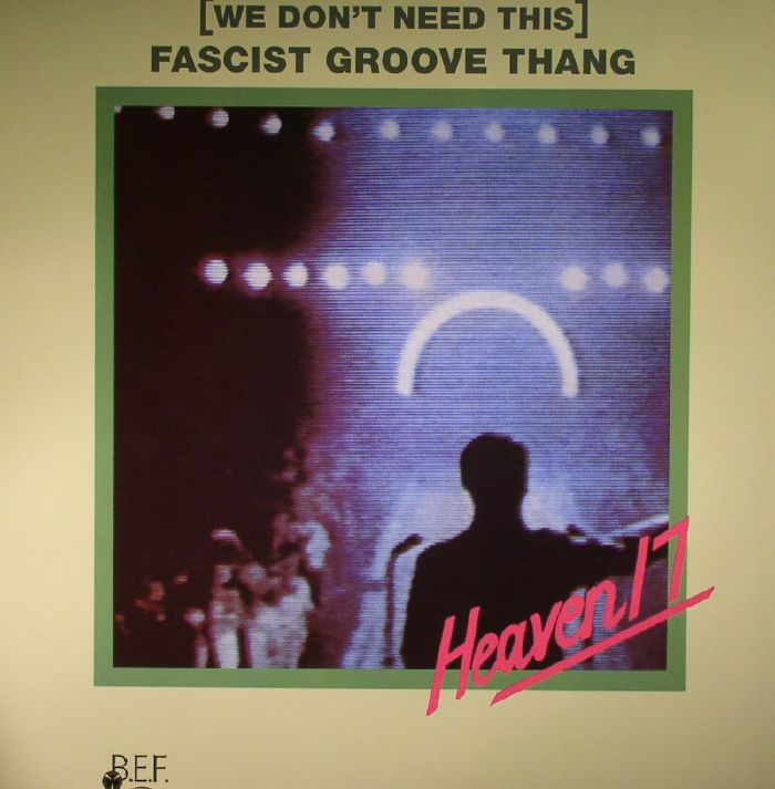 HEAVEN 17 - (We Don't Need This) Fascist Groove Thang (Record Store Day 2016)