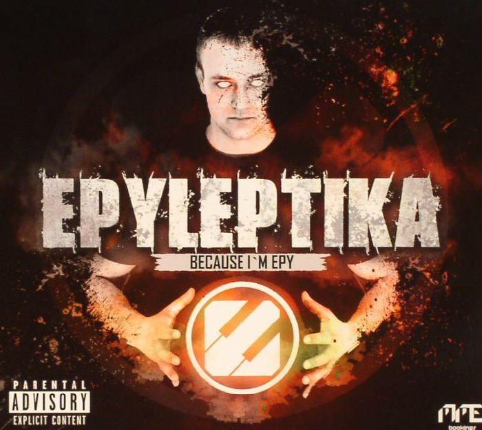EPYLEPTIKA - Because I'm Epy