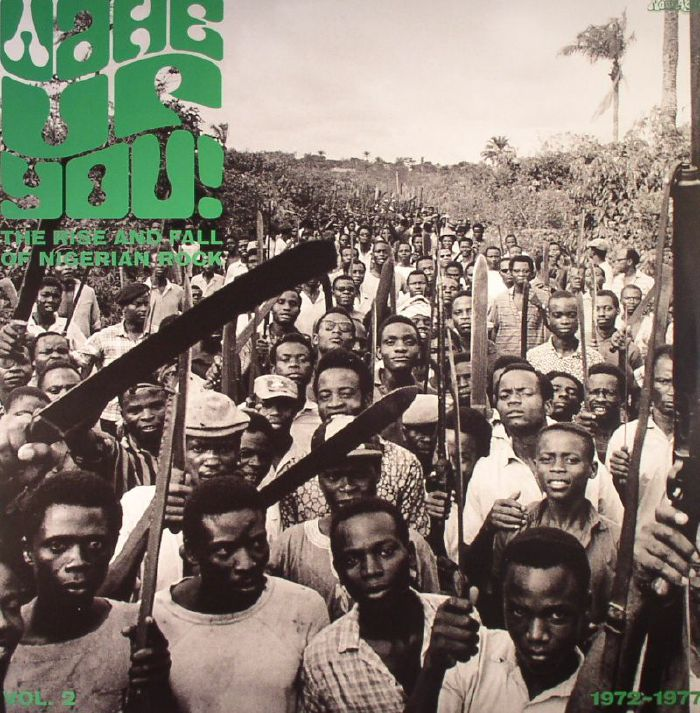 VARIOUS - Wake Up You! Vol 2: The Rise & Fall Of Nigerian Rock Music 1972-1977