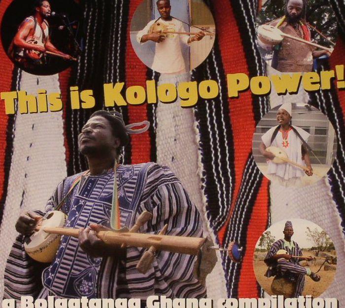 VARIOUS - This Is Kologo Power: A Bolgatanga Ghana Compilation