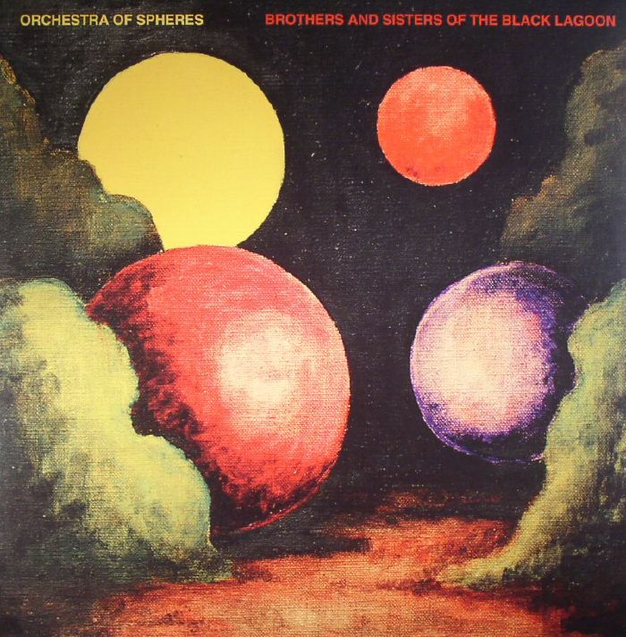 ORCHESTRA OF SPHERES - Brothers & Sisters Of The Black Lagoon