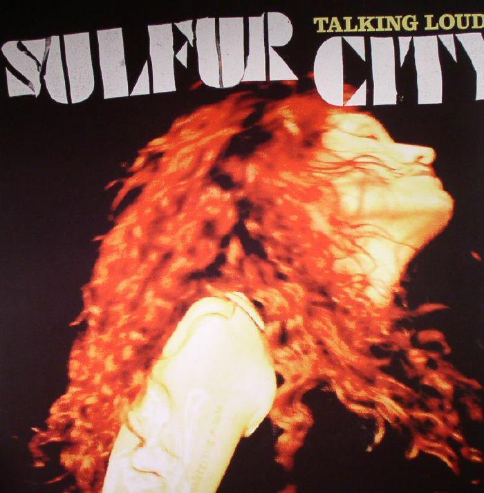 SULFUR CITY - Talking Loud