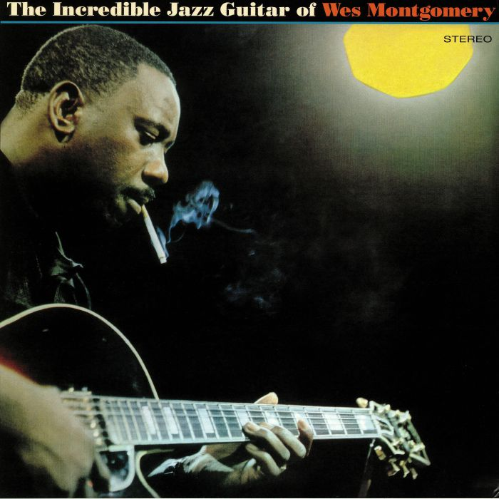 MONTGOMERY, Wes - The Incredible Jazz Guitar Of Wes Montgomery