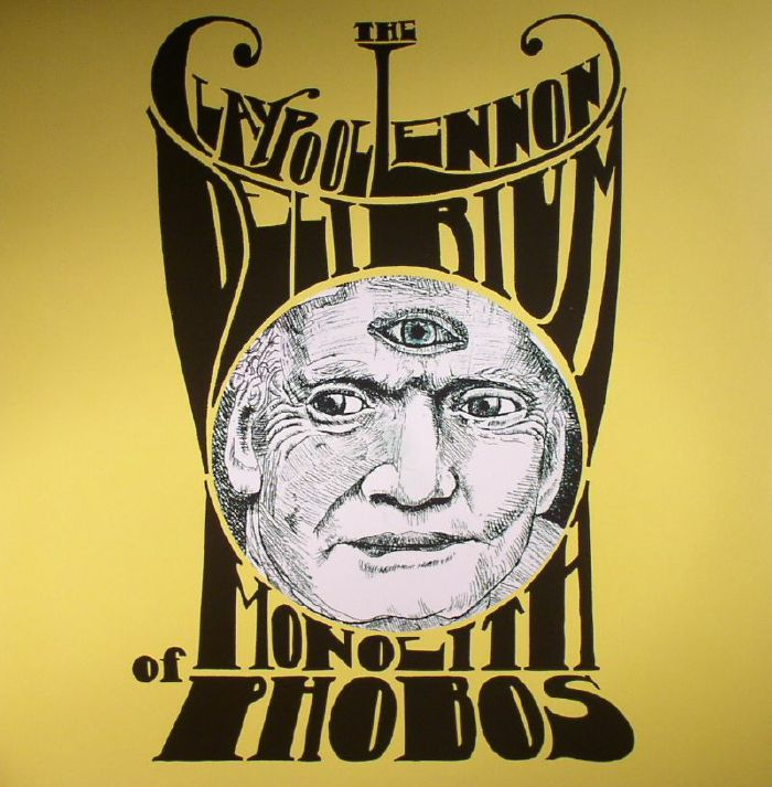 CLAYPOOL LENNON DELIRIUM, The - Monolith Of Phobos