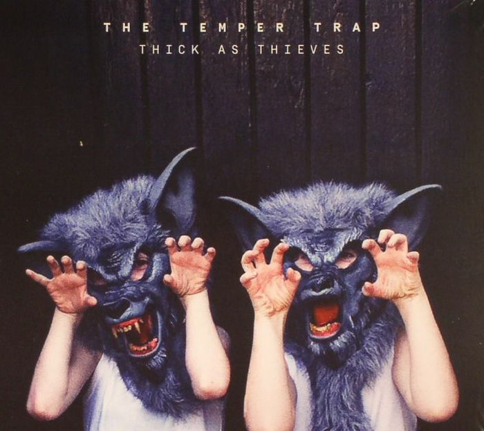 TEMPER TRAP, The - Thick As Thieves