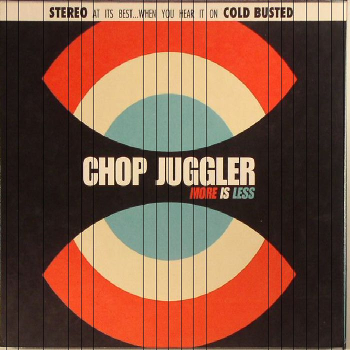 CHOP JUGGLER - More Is Less