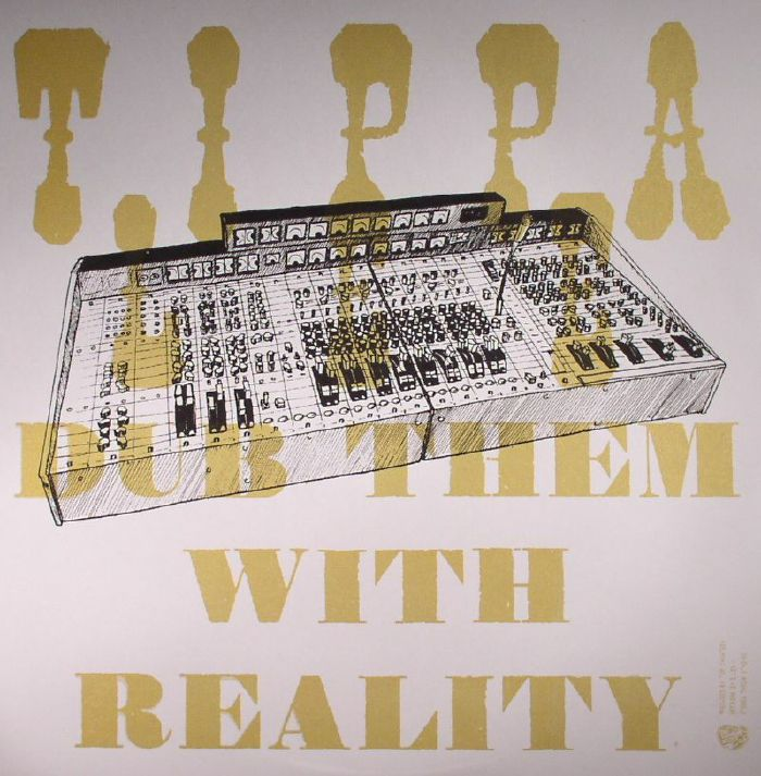 TIPPA LEE - Dub Them With Reality