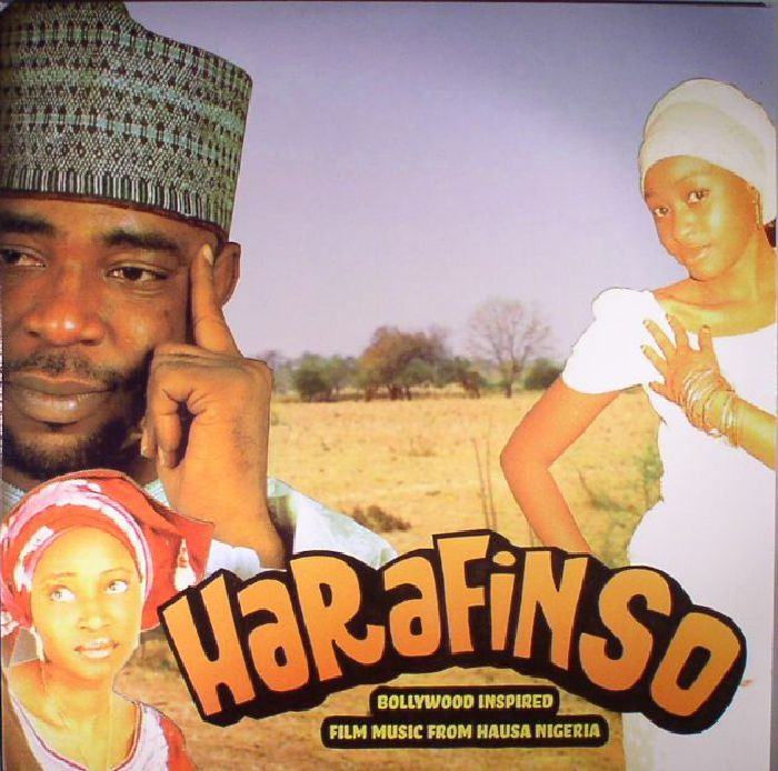 VARIOUS - Harafin So: Bollywood Inspired Film Music From Hausa Nigeria