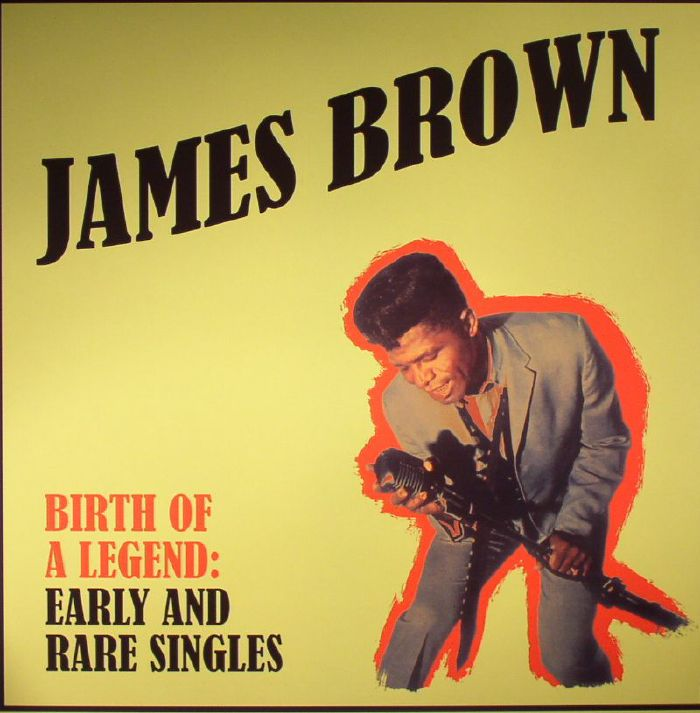 BROWN, James - Birth Of A Legend: Early & Rare Singles