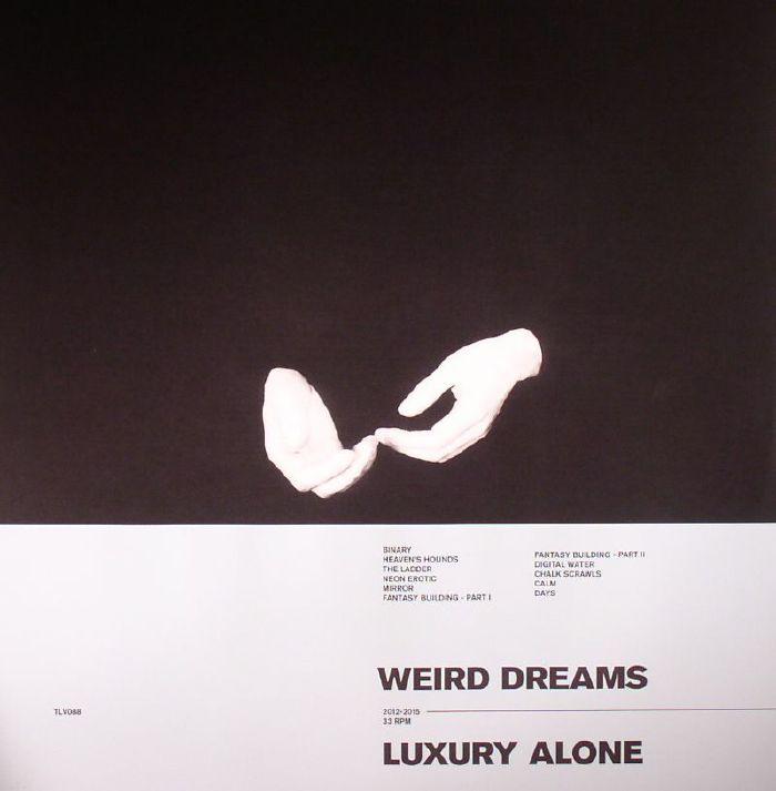 WEIRD DREAMS - Luxury Alone