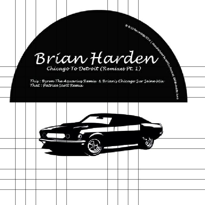 HARDEN, Brian - Chicago To Detroit (Remixes Part 1) (Byron The Aquarius & Patrice Scott)