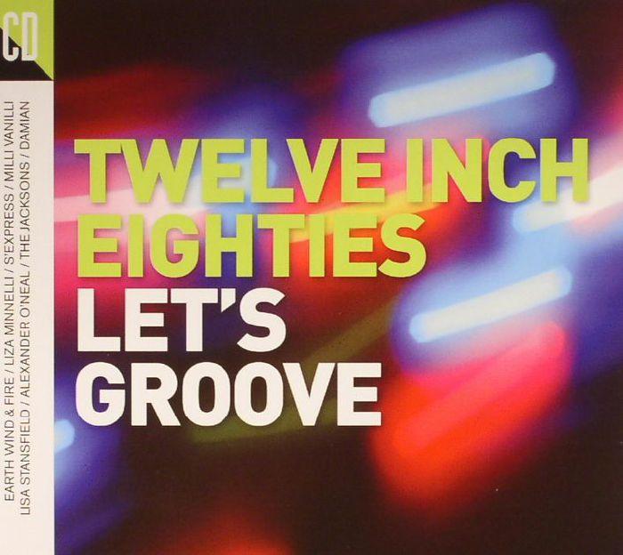 Twelve Inch Eighties: Let's Groove