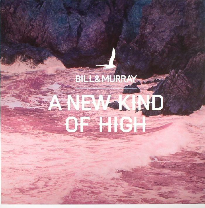 BILL & MURRAY - A New Kind Of High