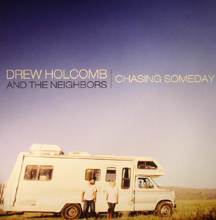 HOLCOMB, Drew & THE NEIGHBOURS - Chasing Someday