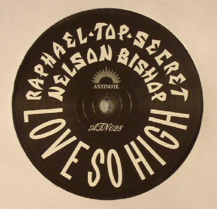 RAPHAEL TOP SECRET/NELSON BISHOP - Love So High
