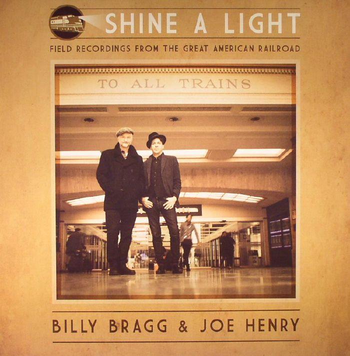 BRAGG, Billy/JOE HENRY - Shine A Light: Field Recordings From The Great American Railroad
