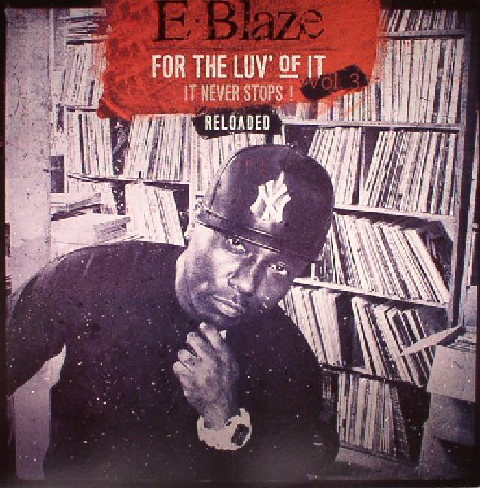 E BLAZE - For The Luv Of It: It Never Stops! Vol 3 Reloaded