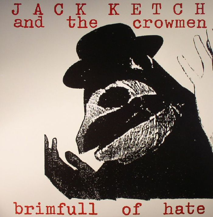 JACK KETCH & THE CROWMEN - Brimfull Of Hate (remastered)