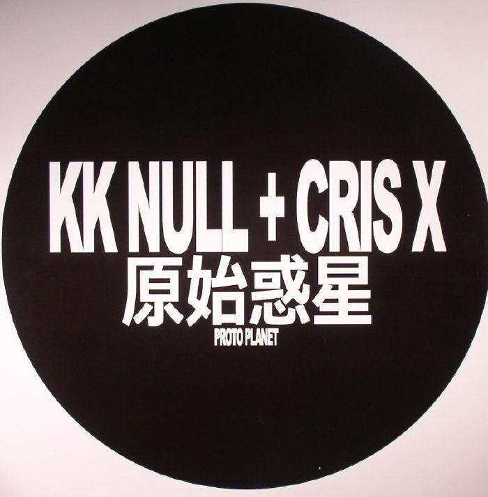 KK NULL/CRIS X - Proto Planet