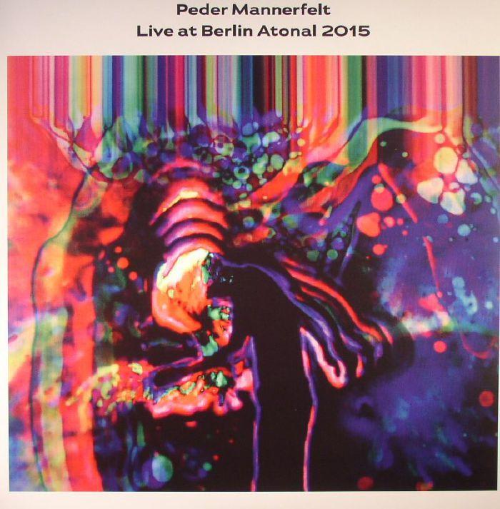 MANNERFELT, Peder - Live At Berlin Atonal 2015