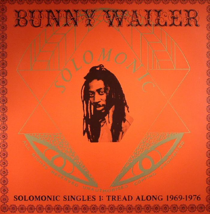 WAILER, Bunny - Solomonic Singles 1: Tread Along 1969-1976