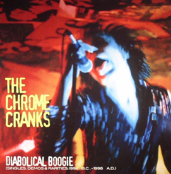 CHROME CRANKS, The - Diabolical Boogie: Singles Demos & Rarities 1992 BC - 1998 AD