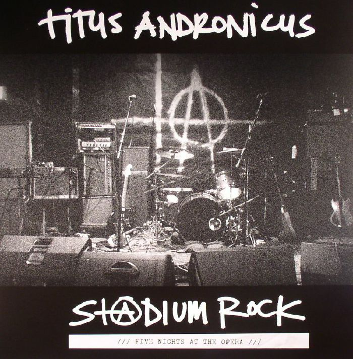 TITUS ANDRONICUS - Stadium Rock: Five Nights At The Opera