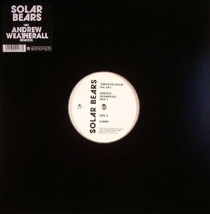 SOLAR BEARS - Separate From The Arc: The Andrew Weatherall Remixes