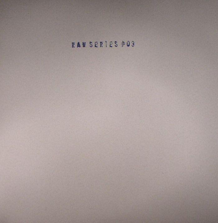 RAW SERIES - Raw Series #03