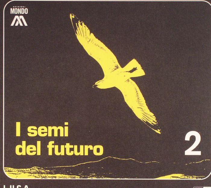 LUCA - I Semi Del Futuro
